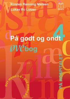 """""""På godt og ondt 4. På hospitalet"""".  Øvebog af Kirsten Rønning Nielsen og Lukas Bo Lützer"""