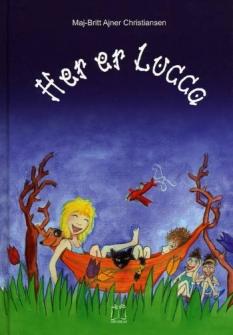 """""""Her er Lucca"""" Af Maj-Britt Ajner Christiansen, Illustreret af Maj Olika"""