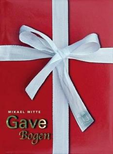 """""""Gavebogen""""  Af Mikael Witte"""