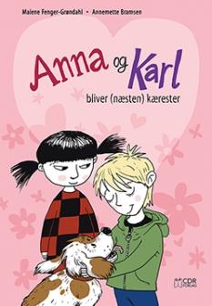 """""""Anna og Karl bliver (næsten) kærester"""" - Af Malene Fenger-Grøndahl og Annemette Bramsen"""