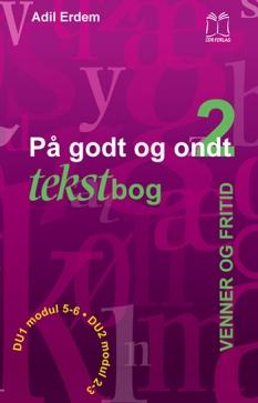 """""""På godt og ondt 2. Venner og fritid"""". Tekstbog af Adil Erdem"""