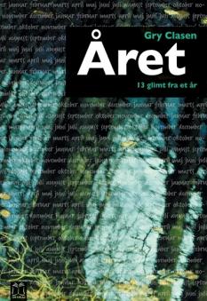 """""""Året – 13 glimt fra et år""""  - Arbejdsbog - af Gry Clasen"""