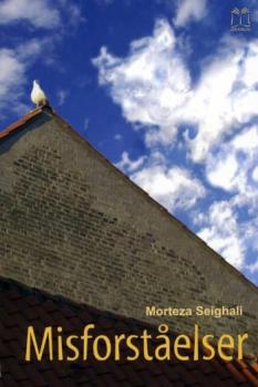 """""""Misforståelser"""" –  letlæst.  Af Morteza Seighali"""