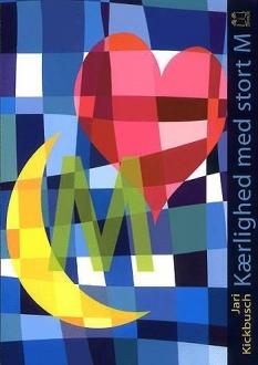 """""""Kærlighed med stort M"""" af Jari Kickbusch"""