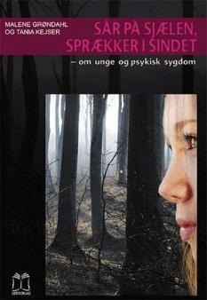 """""""Sår på sjælen, sprækker i sindet"""" - Arbejdsbog - Af Malene Grøndahl og Tania Kejser"""