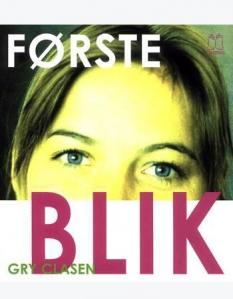 """""""Første blik"""" - af Gry Clasen"""