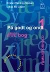 """""""På godt og ondt 1."""" Familieforhold. Øvebog af Kirsten Rønning Nielsen og Lukas Bo Lützer"""