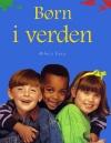 """""""Børn i verden"""" Af Rebecca Treays"""