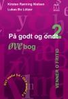 """""""På godt og ondt 2. Venner og fritid"""".  Øvebog af Kirsten Rønning Nielsen og Lukas Bo Lützer"""