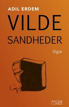 """""""Vilde sandheder"""" af Adil Erdem"""